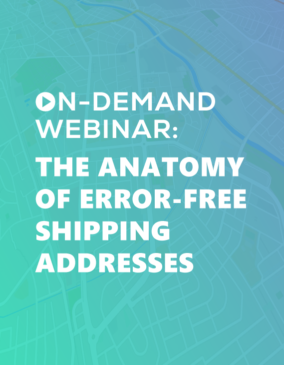 ON-DEMAND WEBINAR: The Anatomy of Error-Free Shipping Addresses